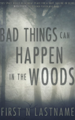 Bad Things Can Happen in the Woods $149